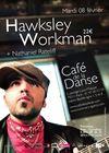 HawksleyWorkman au Café de la Danse