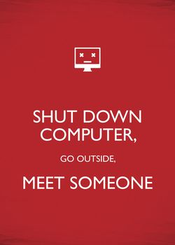 Shut Down Computer Go Outside Meet Someone