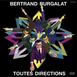 Berntrand Burgalat - Toutes directions