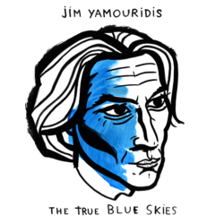 Jim Yamouridis The True Blue Skies